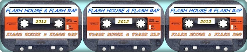 FLASH HOUSE & FLASH RAP