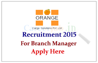 Orange Cargo Solutions Pvt Ltd Hiring Candidates for the post of Sales cum Branch Manager