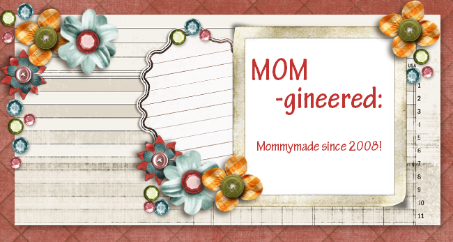 Mom-gineered