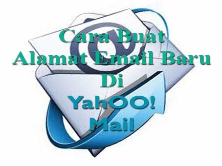 Cara Buat Alamat Email Baru Di Yahoo