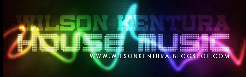 || Wilson Kentura || House Music ||