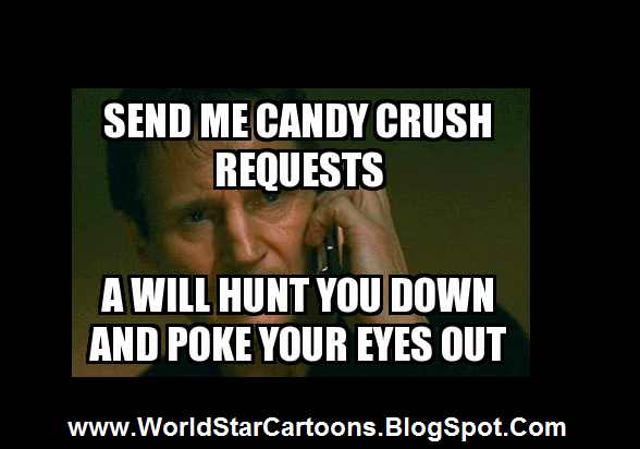Candy crush Threats - Funny Pictures - Do You Get Threats For Candy