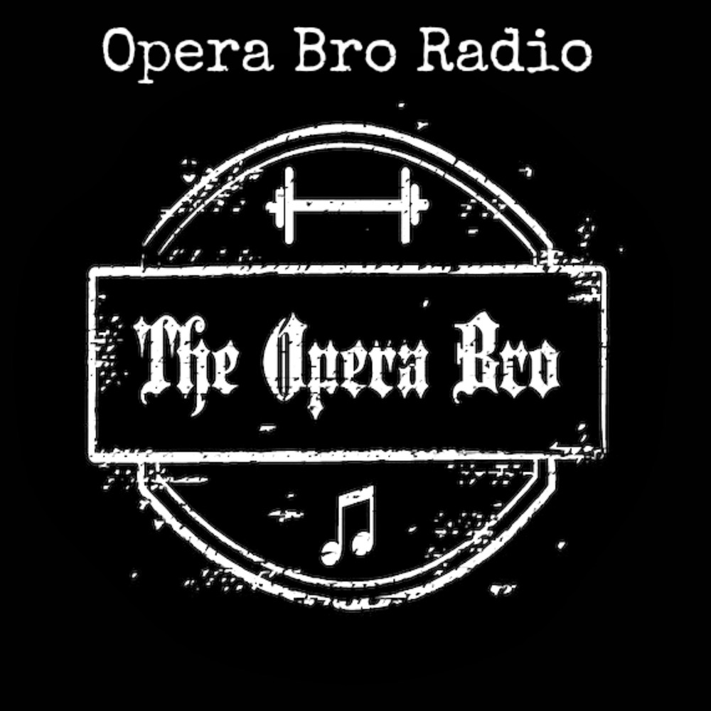 Opera Bro Radio: The Podcast