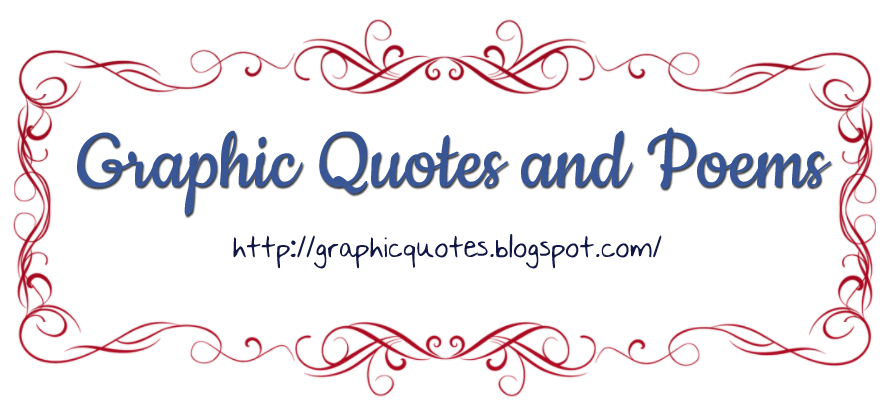 Graphic Quotes And Poems