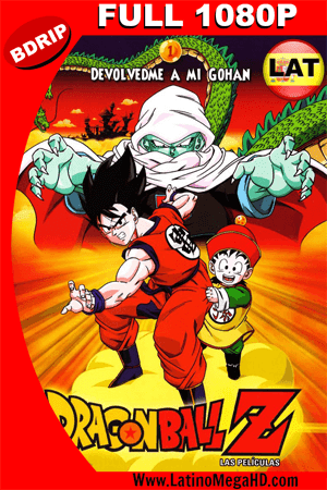 Dragon Ball Z: ¡Devuélvanme a mi Gohan! (1989) Latino HD BDRIP 1080P ()