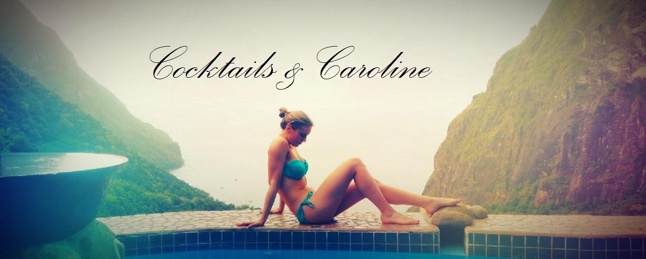 Cocktails and Caroline