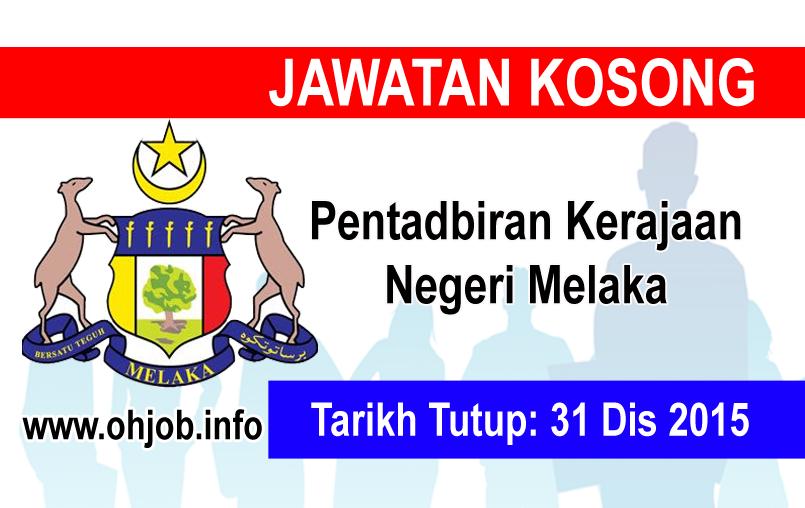 Jawatan Kerja Kosong Pentadbiran Kerajaan Negeri Melaka logo www.ohjob.info disember 2015