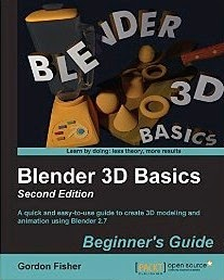 Blender 3D Basics: Beginner's Guide - Second Edition