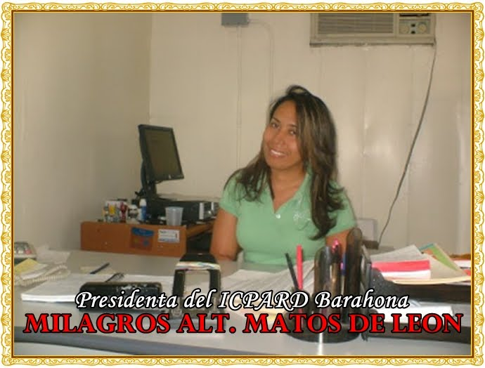 MILAGROS ALT. MATOS DE LEON, PRESIDENTA DEL ICPARD, FILIAL BARAHONA