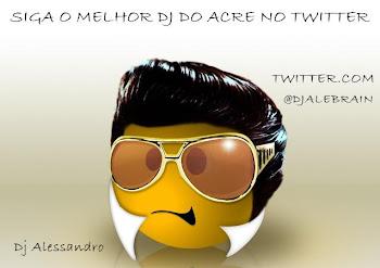 Siga O Melhor Dj Do Acre No Twitter !