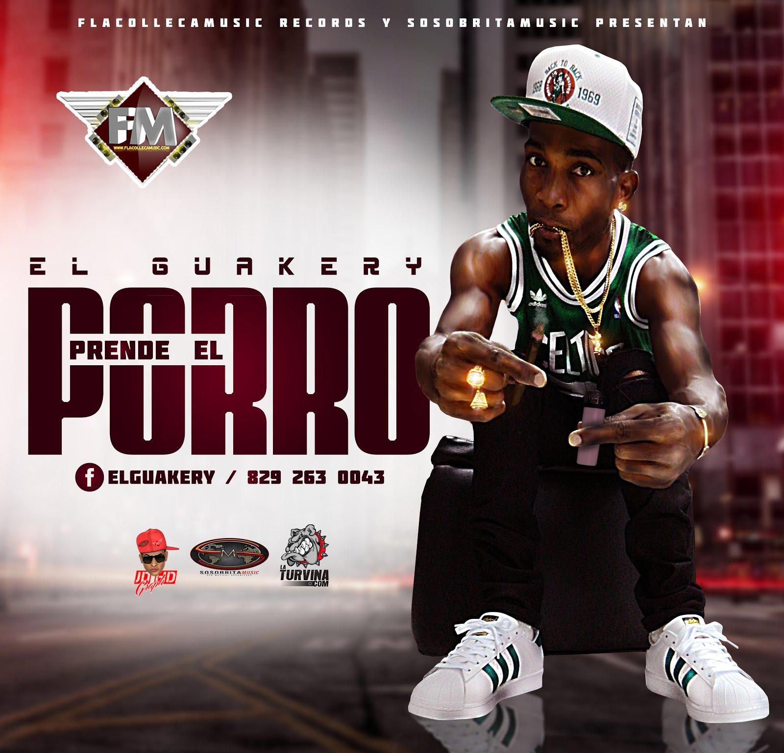 EL GUAKERY - PRENDE EL PORRO