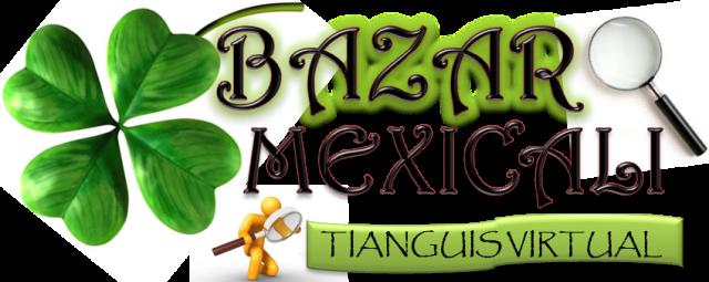 BAZAR MEXICALI