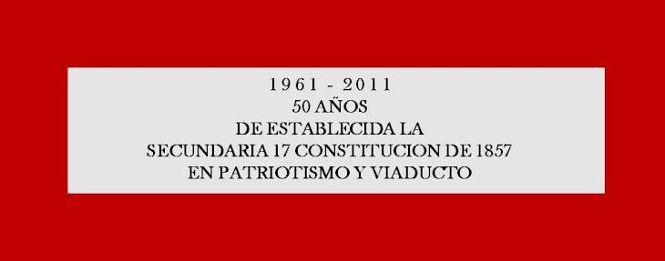 SECUNDARIA DIURNA NUMERO 17 CONSTITUCION DE 1857
