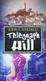 TELEGRAPH HILL - stellar crime fiction by John Nardizzi
