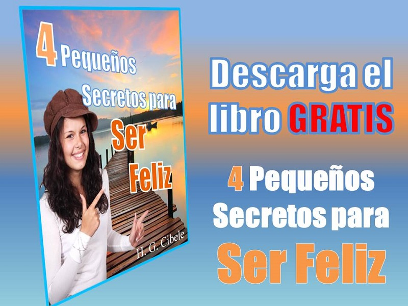 "Libro Gratis "" 4 pequeños secretos para ser feliz"""