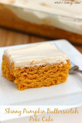 http://whatscookinglove.com/2014/05/skinny-pumpkin-butterscotch-poke-cake/