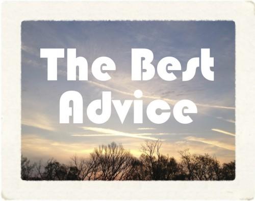Best Advice I Ever Had