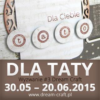 http://my-dream-craft.blogspot.com/2015/05/wyzwanie-3-dla-taty_30.html