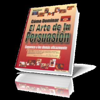 Cómo dominar el arte de la persuasión - Kevin Hogan [PDF | Español | 139.26 MB]