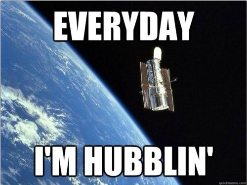 Every Day I'm Hubblin'