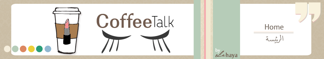 Coffee Talk ~ le-haya | الرئيسة