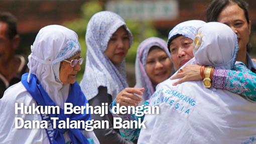 Hukum Berhaji Dengan Dana Talangan Bank