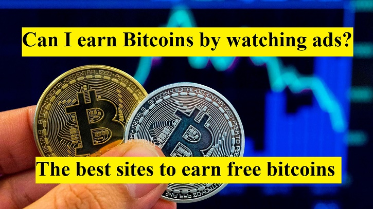 View ads and get paid! The best sites to earn free bitcoins!