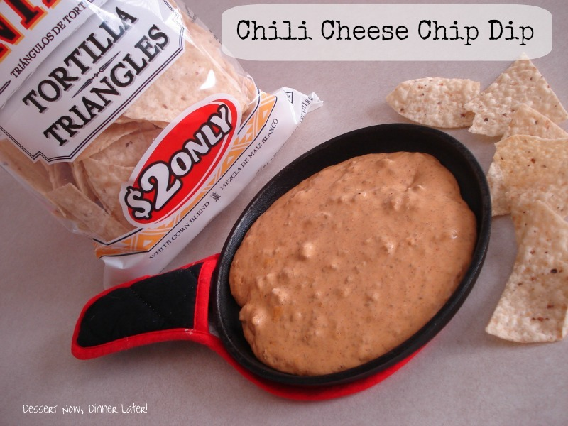 Chili Cheese Chip Dip - Dessert Now, Dinner Later!