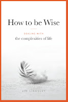 http://www.amazon.com/How-Wise-Dealing-Complexities-Life-ebook/dp/B019JJRC08/ref=sr_1_1?s=digital-text&ie=UTF8&qid=1451777906&sr=1-1&keywords=how+to+be+wise
