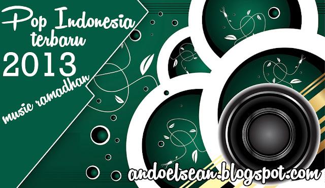 Music Ramadhan Pop Indo Terbaru 2013