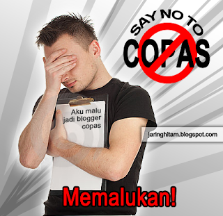 Aku Malu Jadi Blogger Copas. Say no to copas.