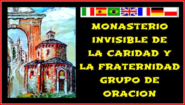 MONASTERIO INVISIBLE DE LA CARIDAD Y LA FRATERNIDAD - HAZ CLIC EN LA IMAGEN