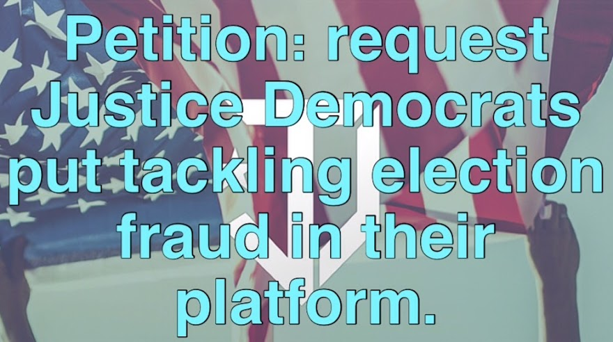 Sign the petition: request Justice Democrats tackle election fraud