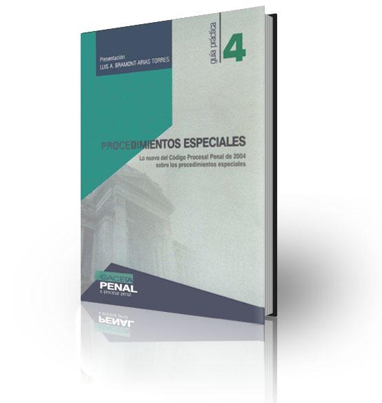 PROCEDIMIENTOS ESPECIALES Lo nuevo de Código Procesal Penal de 2004 - Gaceta Jurídica