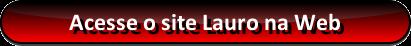 ACESSE O SITE LAURO NA WEB