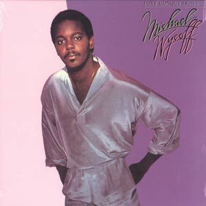 MICHAEL WYCOFF - Love Conquers All (1982)
