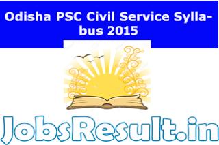 Odisha PSC Civil Service Syllabus 2015