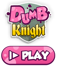 "Play ""Dumb Knight"""