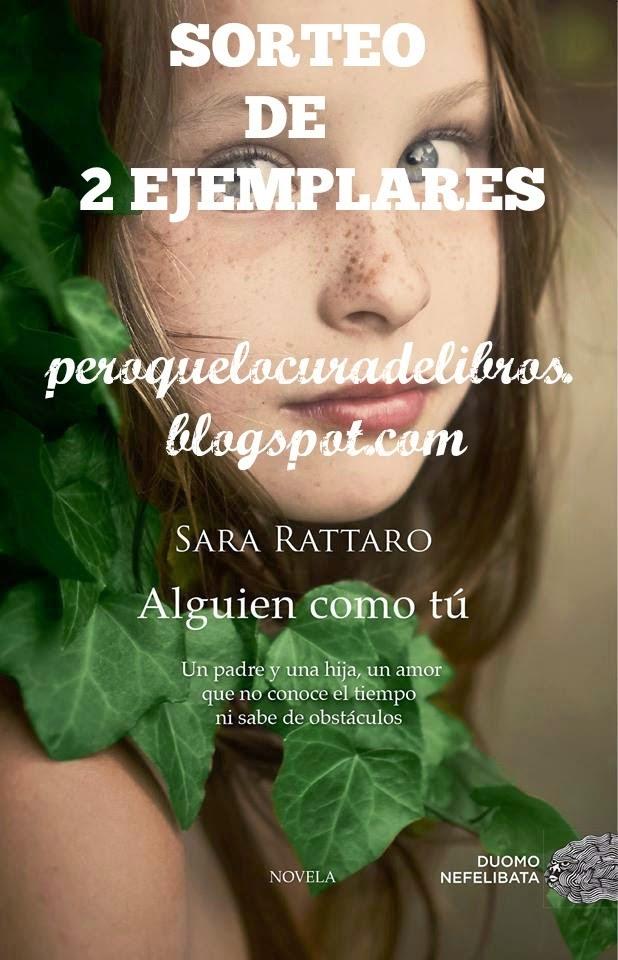 http://peroquelocuradelibros.blogspot.com.es/2015/03/sorteo-de-2-ejemplares-de-alguien-como.html