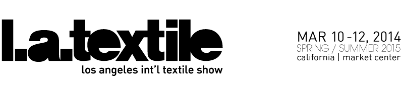 Los Angeles International Textile Show // LA TEXTILE