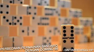 Perbedaan Permainan Bandarq Online Dengan Dominoqq Online