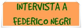INTERVISTA A FEDERICO NEGRI