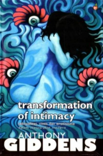 transformation of intimacy The transformation of intimacy by anthony giddens, 9780745612393, available at book depository with free delivery worldwide.