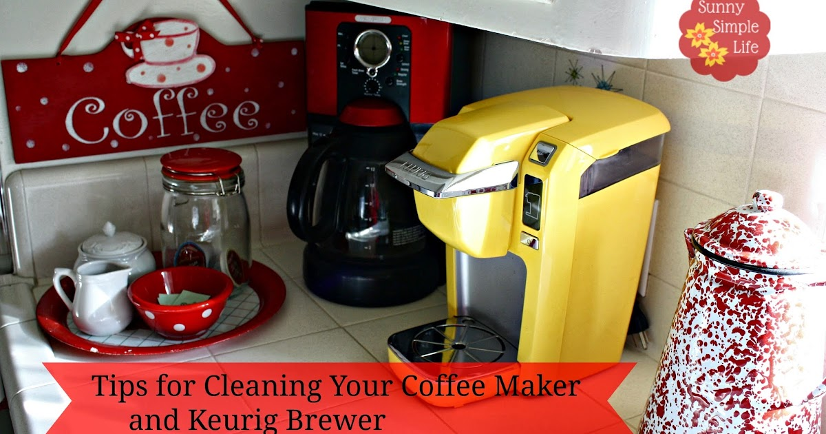 Keurig Coffee Maker Germs : Sunny Simple Life: How to Clean Your Coffee Maker and Keurig Brewer