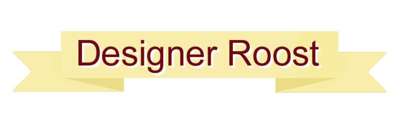Designer Roost
