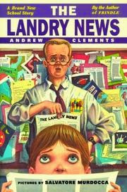 Book cover: The Landry News by Andrew Clements. A little girl reads a newspaper while, behind her, a man holds up another newspaper. His facial expression, with its creased eyebrows, is characteristic of being upset.