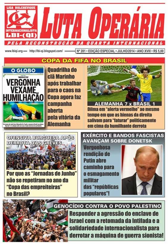 LEIA A EDIÇÃO DO JORNAL LUTA OPERÁRIA, Nº 281, EDIÇÃO ESPECIAL, JULHO/2014