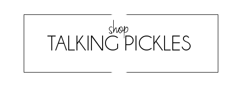 SHOP TALKING PICKLES