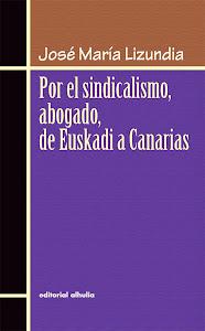 Por el sindicalismo, abogado, de Euskadi a Canarias