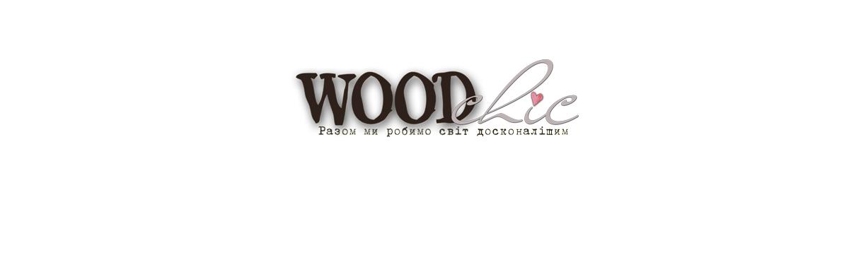 WOOD chic